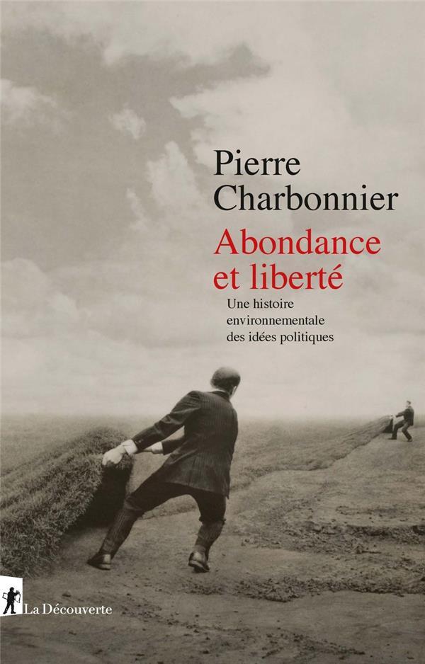 Abondance et liberté ; une histoire environnementale des idées politiques