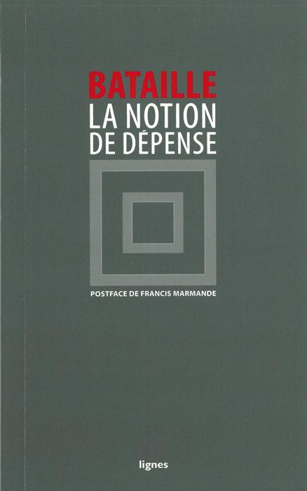 La notion de dépense de georges bataille