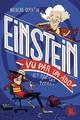 100% bio ; Einstein vu par un ado  - Natacha QUENTIN  - Marie De Monti