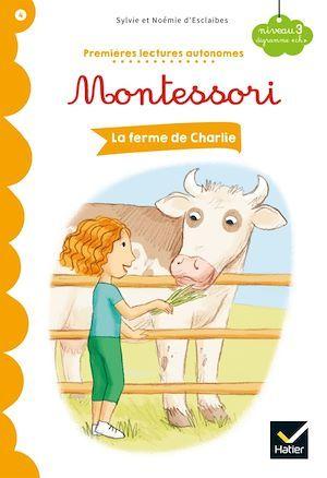 Premières lectures autonomes Montessori t.4 ; la ferme de Charlie