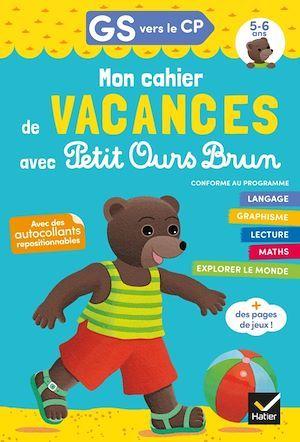 Mon cahier de vacances avec Petit Ours Brun ; GS vers le CP