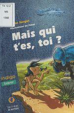 Vente Livre Numérique : Mais qui t'es, toi ?  - Alain Surget