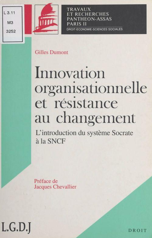 Innovation organisationnelle et résistance au changement : introduction du système Socrate à la SNCF