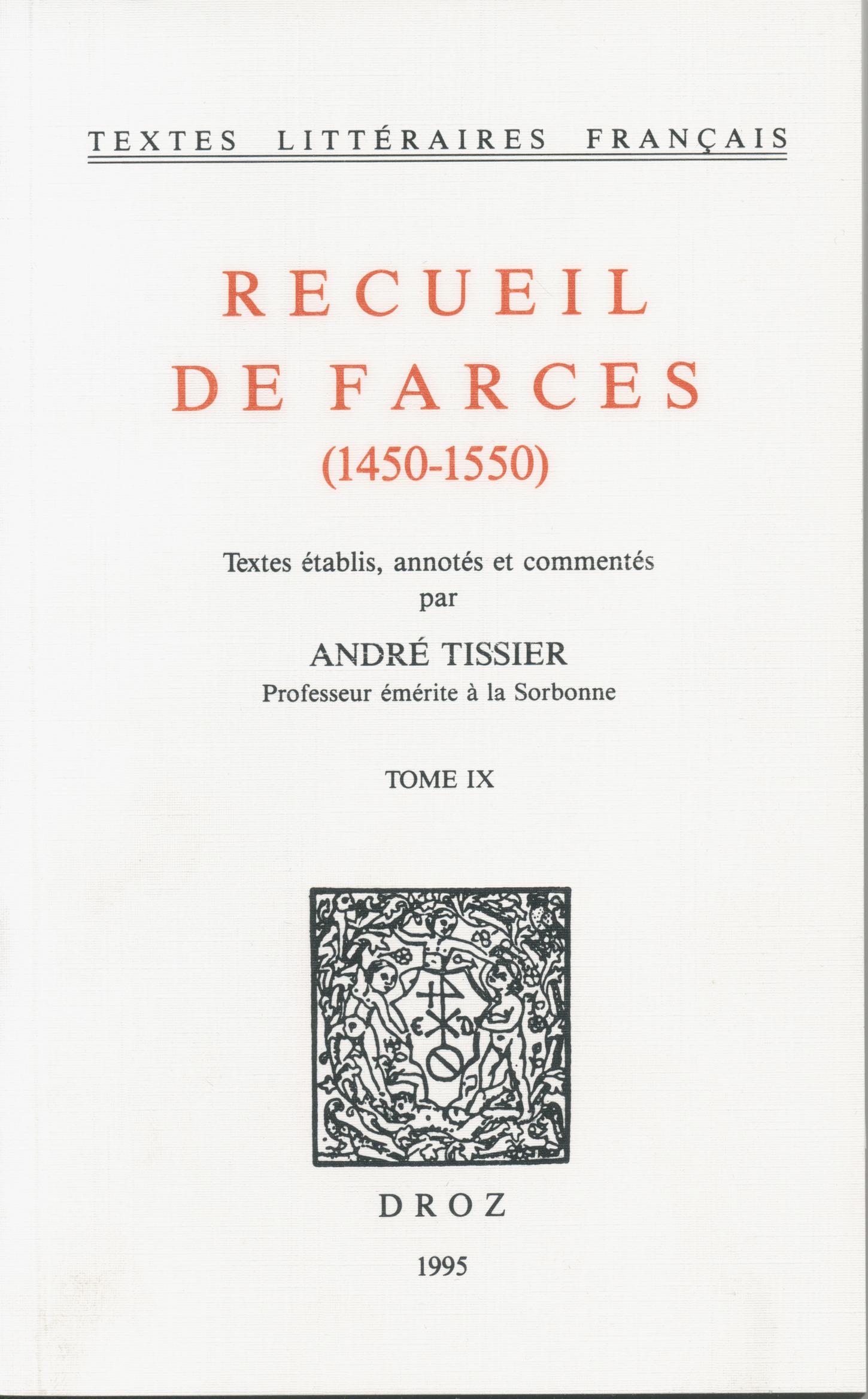 Recueil de farces (1450-1550)  - André Tissier