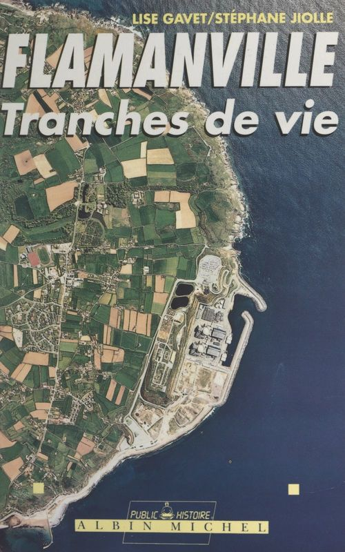 Flamanville : tranches de vie
