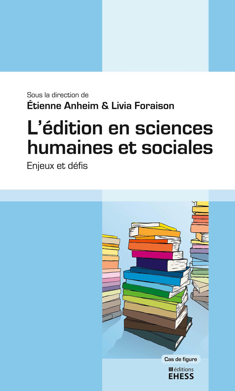 L'édition en sciences humaines et sociales ; enjeux et défis