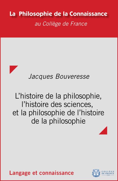 L´histoire de la philosophie, l´histoire des sciences et la philosophie de l´histoire de la philosophie