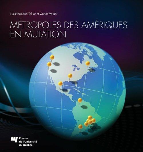 Métropoles des Amériques en mutation