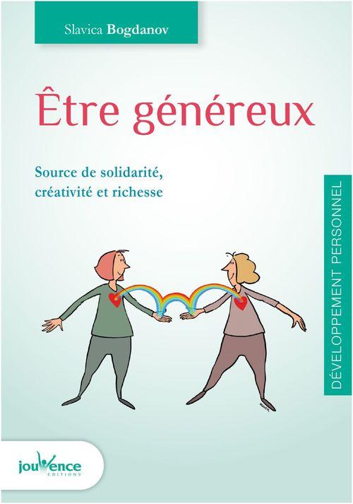 être généreux ; source de solidarité, créativité et richesse