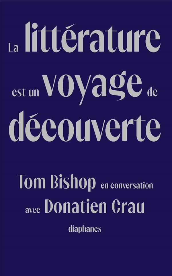 La littérature est un voyage de découverte : Tom Bishop en conversation avec Donatien Grau