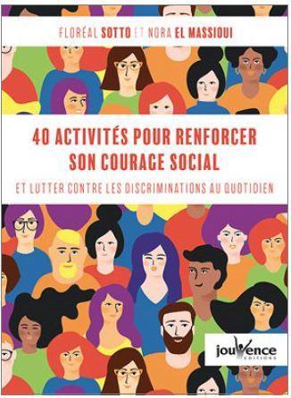40 activités pour renforcer son courage social et lutter contre les discriminations au quotidien