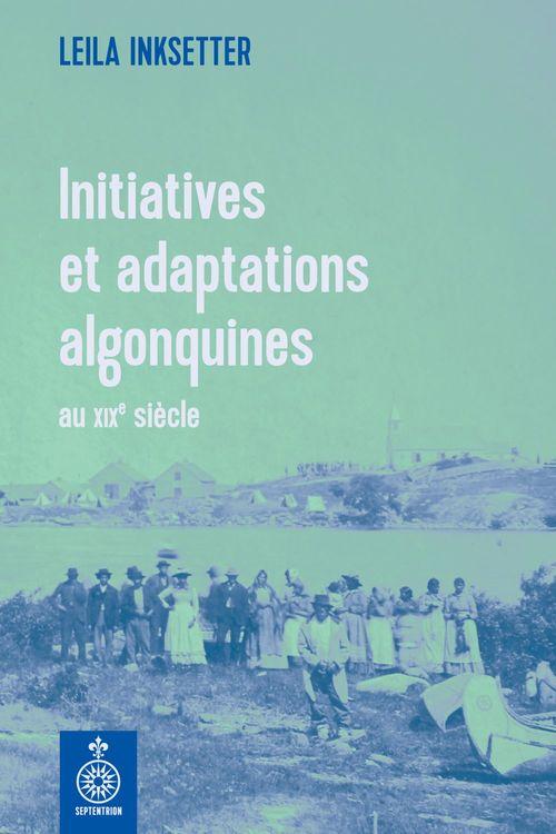 Initiatives et adaptations algonquines au xixe siecle