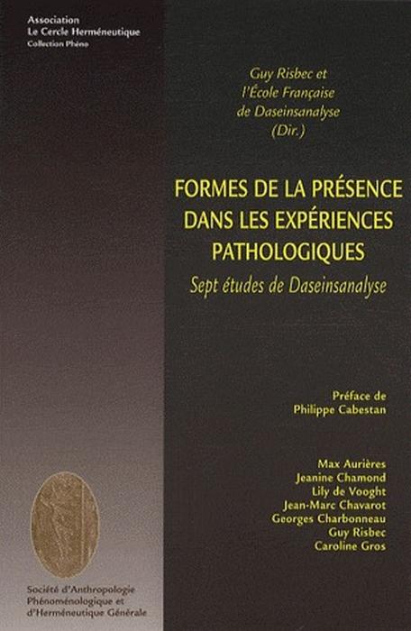 Formes de la présence dans les expériences pathologiques