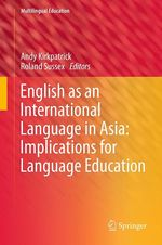 Vente Livre Numérique : English as an International Language in Asia: Implications for Language Education  - Andy Kirkpatrick - Roland Sussex