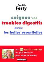 Vente EBooks : Soignez vos troubles digestifs avec les huiles essentielles  - Danièle Festy