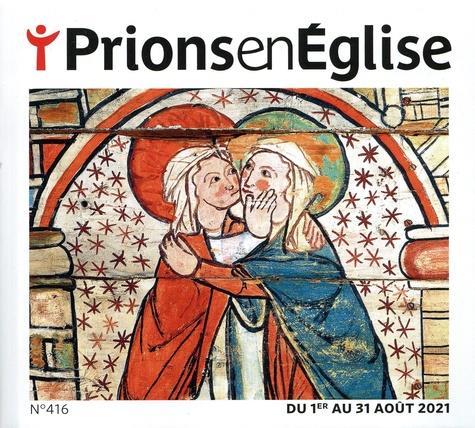 prions en Eglise n.416 ; août 2021