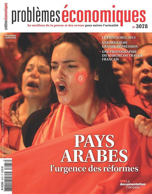 Problemes Economiques T.3078; Pays Arabes : L'Urgence Des Reformes