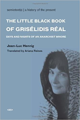 Little black book of griselidis real - days and nights of an anarchist whore /anglais