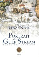 Couverture de Portrait du gulf stream. eloge des courants. promenade