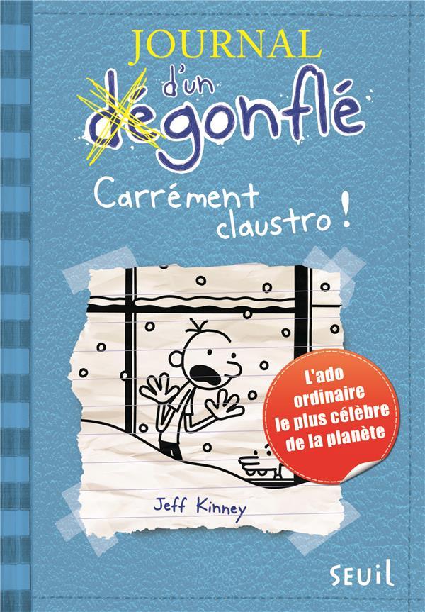 Journal D'Un Degonfle T.6 ; Carrement Claustro !