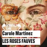 Vente AudioBook : Les roses fauves  - Carole Martinez