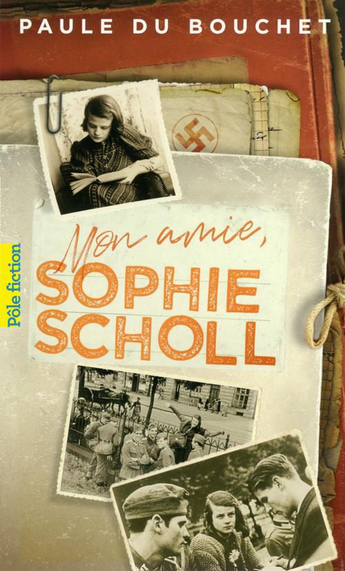 Mon amie, Sophie Scholl