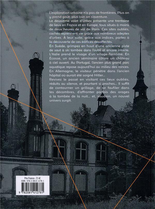 Urbex Europe, 35 lieux secrets et abandonnés en France et en Europe
