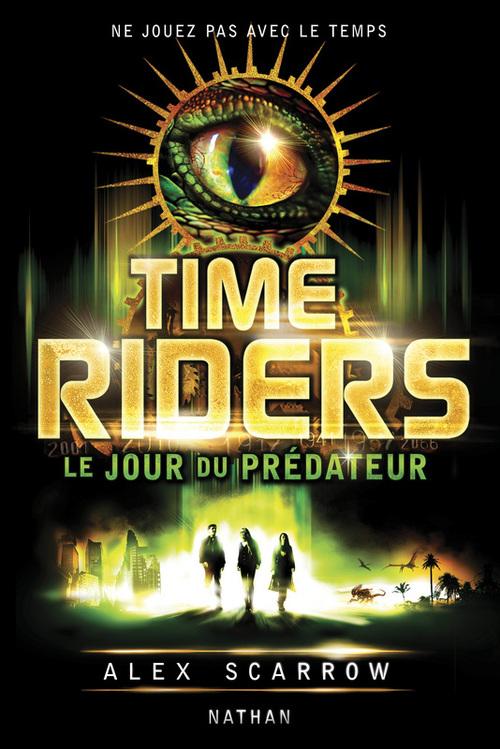 Time Riders T.2 ; le jour du prédateur