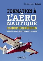 Formation à l'aéronautique - Cahier d'exercices  - Christopher Poizot