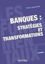 Vente Livre Numérique : Banques : stratégies et transformations - 2e éd.  - Éric Lamarque
