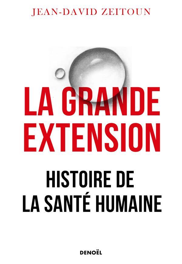 La grande extension : histoire de la santé humaine