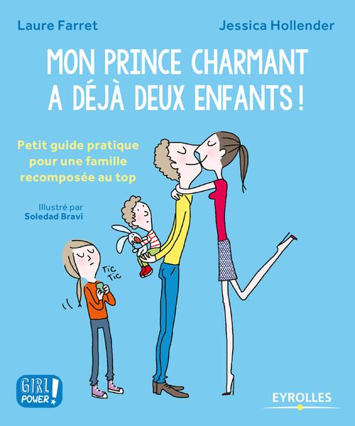 Mon prince charmant a déjà deux enfants ! petit guide pratique pour une famille recomposée au top