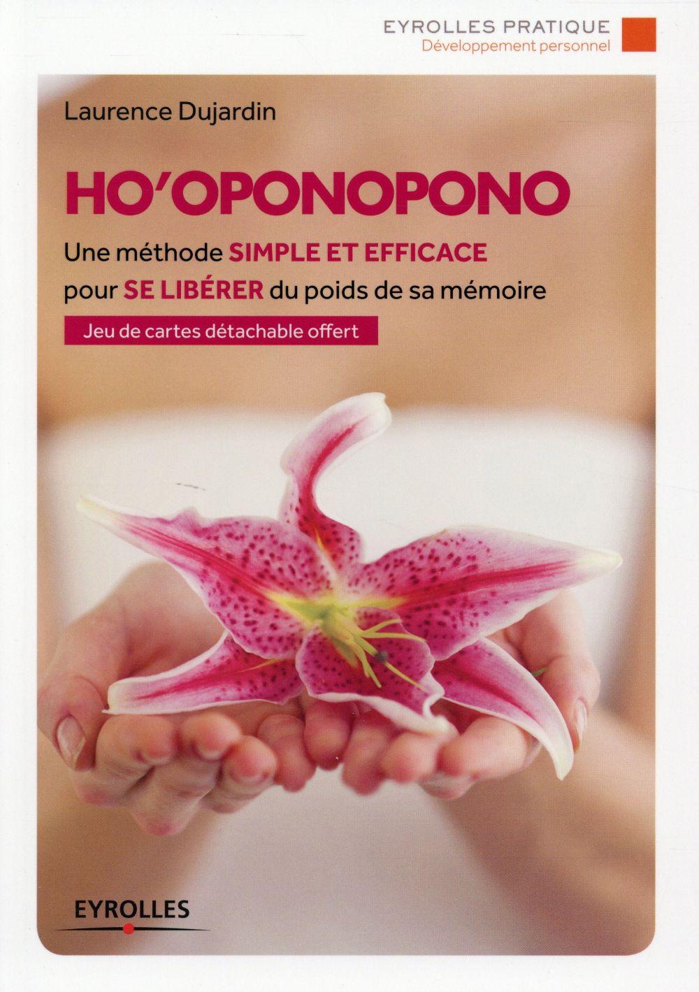 Ho'oponopono ; une méthode simple et efficace pour se libérer du poids de sa mémoire