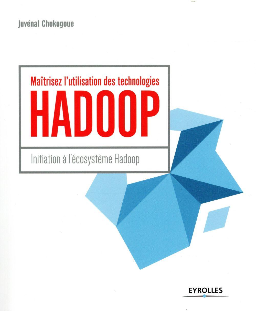 Maîtrisez l'utilisation des technologies Hadoop