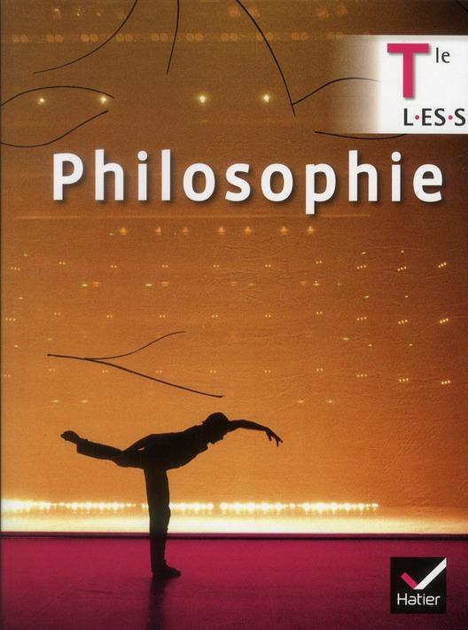 Philosophie ; Terminales L, Es, S ; Manuel De L'Eleve