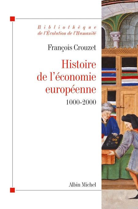 Histoire de l'économie européenne ; 1000-2000 (édition 2010/2011)