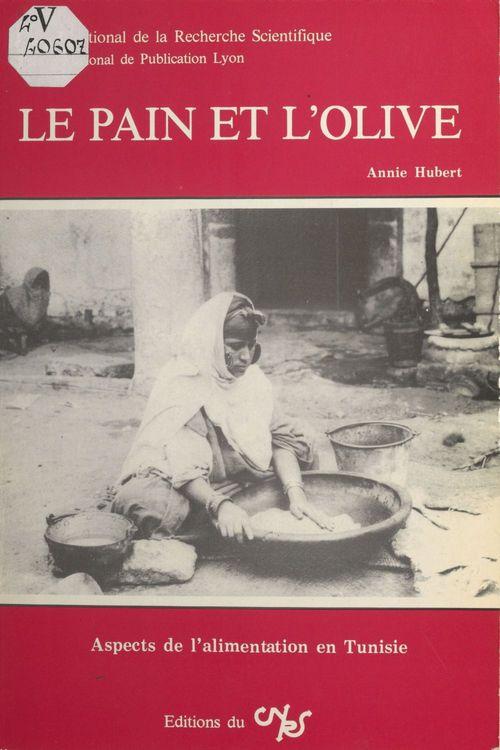 Le pain et l'olive : aspects de l'alimentation en Tunisie