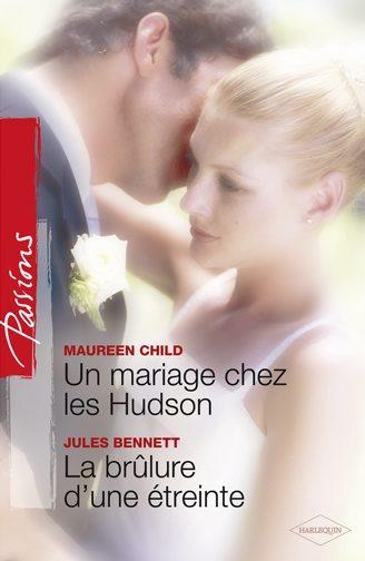Vente Livre Numérique : Un mariage chez les Hudson - La brûlure d'une étreinte  - Jules Bennett  - Maureen Child