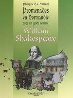 Promenades en Normandie avec William Shakespeare