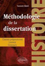 Méthodologie de la dissertation en histoire - Classes préparatoires, licence, concours  - Yannick Clavé