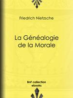 Vente Livre Numérique : La Généalogie de la Morale  - Friedrich Nietzsche
