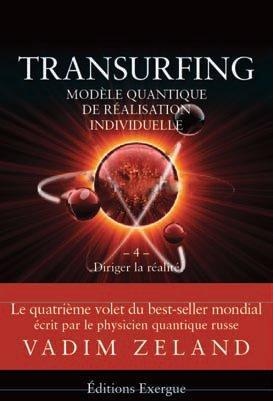 Transurfing t.4 ; diriger la réalité