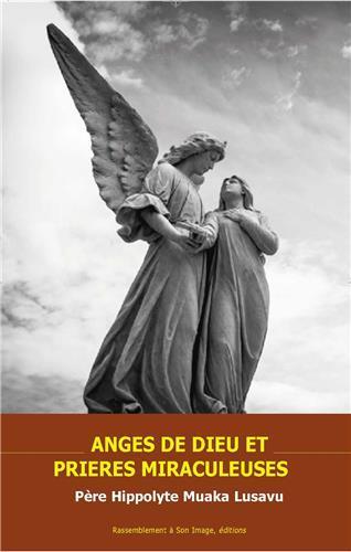 ANGES DE DIEU ET PRIERES MIRACULEUSES (L497)