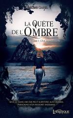 La quête de l'ombre, tome 1  - Adeline Carel - Livresque Éditions