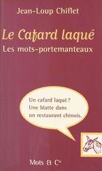Vente Livre Numérique : Le Cafard laqué : Les Mots-portemanteaux  - Noëlle Audejean - Jean-Loup Chiflet