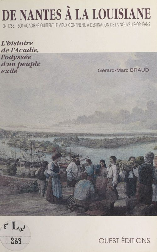 De Nantes à la Louisiane  - Gérard-Marc Braud