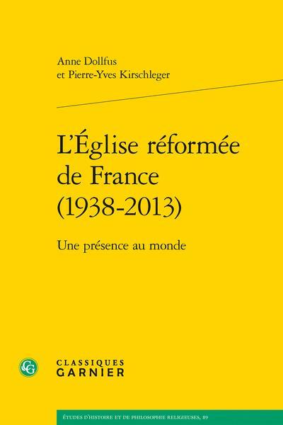 L'Église réformée de France (1938-2013) ; une présence au monde