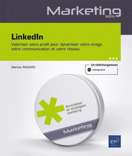 LinkedIn ; valorisez votre profil pour dynamiser votre image, votre communication et votre réseau