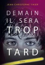 Vente Livre Numérique : Demain il sera trop tard  - Jean-Christophe Tixier