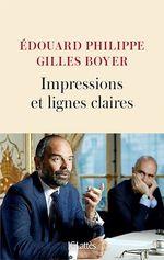 Impressions et lignes claires  - Edouard Philippe - Gilles Boyer